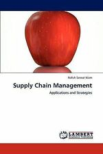 NEW Supply Chain Management: Applications and Strategies by Nafish Sarwar Islam