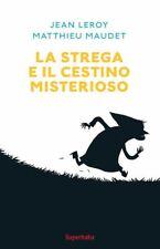 LA STREGA E IL CESTINO MISTERIOSO  - LEROY JEAN, MAUDET MATTHIEU - Babalibri