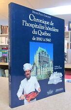 CHRONIQUE DE L'HOSPITALITÉ HÔTELIÈRE DU QUÉBEC DE 1880 À 1940  PAR H.-P. GARCEAU