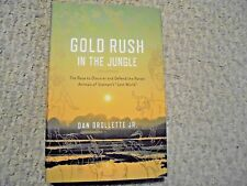 """GOLD RUSH IN THE JUNGLE-DROLLETTE JR. -VIETNAM'S """"LOST WORLD""""-2013 FIRST EDITION"""