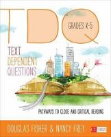 Text-Dependent Questions, Grades K-5: Pathways to Close and Critical Reading (C