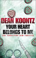 Your Heart Belongs to Me, Koontz, Dean, Very Good Book