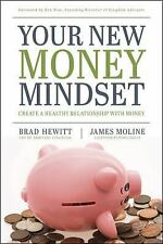 Your New Money Mindset : Create a Healthy Relationship with Money by Brad Hewitt