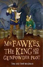 Mr Fawkes, the King and the Gunpowder Plot by Tom Bradman, Tony Bradman...