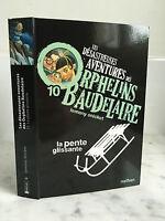 Les Désastreuses Aventures de Orphelins Baudelaire 10 Lemony Snicket Nathan 2012