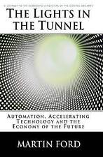 THE LIGHTS IN THE TUNNEL  --  Martin Ford - Automation, accelerating technology