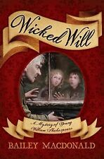 Wicked Will : A Mystery of Young William Shakespeare by Bailey MacDonald...