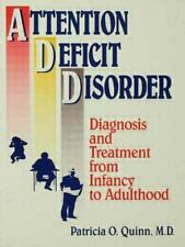 Attention Deficit Disorder: Diagnosis And Treatment From Infancy To Adulthood ..