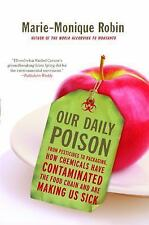 Our Daily Poison : From Pesticides to Packaging, How Chemicals Have...