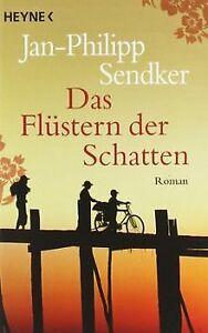 Das Flüstern der Schatten: Roman von Jan-Philipp Sendker | Buch | Zustand gut
