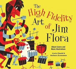 High Fidelity Art of Jim Flora : Album Covers and Music Illustrations, Paperb...