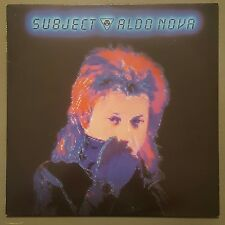 ALDO NOVA Subject. 1983 UK Vinyl LP  EXCELLENT+ CONDITION FREE POST