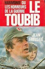 Le Toubib, Harmonie Ou Les Horreurs De La Guerre.Jean FREUSTIE. * F003