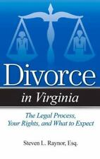 Divorce In: Divorce in Virginia : The Legal Process, Your Rights, and What to...