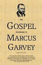 The Gospel According to Marcus Garvey : His Philosophies and Opinions about...
