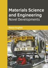 Materials Science and Engineering: Novel Developments