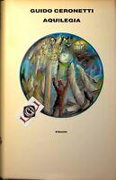AQUILEGIA Guido Ceronetti edizioni Einaudi 1988