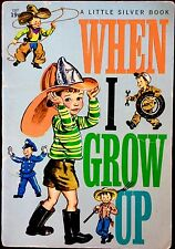 WHEN I GROW UP ~ Corinne Malvern ~ Vintage 1950's Children's Little SILVER Book