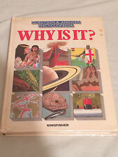 Question & Answer Encyclopedia 'WHY IS IT'.  Kingfisher books.1983