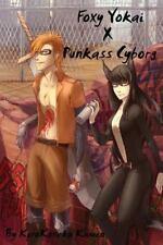 Foxy Yokai X Punkass Cyborg by KuroKoneko Kamen (2014, Paperback)
