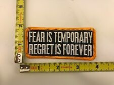 Fear is Temporary Regret is Forever Patch inspirational motivational iron-on new