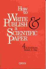 How to Write & Publish a Scientific Paper by Robert A. Day