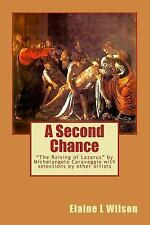 Second Chance : The Raising of Lazarus by Michelangelo Caravaggio: By Wilson,...