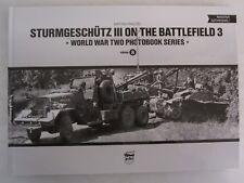 Sturmgeschutz III On The Battlefield, Volume 3 (World War II Photobook)
