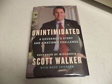 UNINTIMIDATED Wisconsin Governor Scott Walker SIGNED First Edition / 4th Print