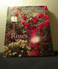 Roses (Time-Life Complete Gardener) (1989, Hardcover)