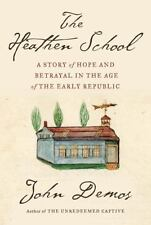 The Heathen School: A Story of Hope and Betrayal in the Age of the-ExLibrary
