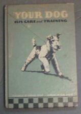 Your Dog- His Care & Training Purina Mills 1st Ed C1937