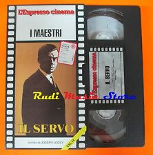 film VHS IL SERVO Sarah Miles James Fox L'ESPRESSO CARTONATA  (F27*)  no dvd