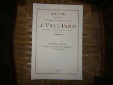 BULLETIN LE VIEUX PAPIER COLLOQUE AVRIL 2000 PAPIERS IMAGES COLLECTIONS R 2689