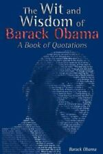 The Wit and Wisdom of Barack Obama: A Book of Quotations (Paperback or Softback)