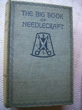 THE BIG BOOK OF NEEDLE CRAFT - 1935 - HARDBACK BOOK