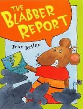 The Blabber Report  (ExLib) Hardcover Book True Kelley