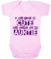 If You Think Im Cute See My AUNTIE Funny Girls Baby Grow Vest Bodysuit Clothing