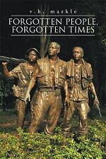 Forgotten People, Forgotten Times: By Markle, V. H.