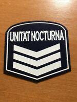 SPAIN PATCH POLICE POLICIA UNITAT NOCTURNA - ORIGINAL!