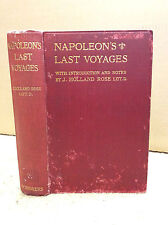 NAPOLEON'S LAST VOYAGES By J. Holland Rose - 1906