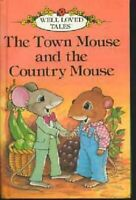 The Town Mouse And the Country Mouse (Well-loved Tales) by McKie, Anne Hardback