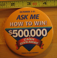 ASK Me HOW to WIN $500,000 Cash Giveaway  Pinback Button