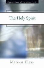 The Holy Spirit (The Foundations of Christian Faith) by Elass, Mateen