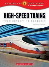 High-Speed Trains : From Concept to Consumer by Steven Otfinoski (2015,...