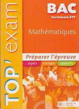 MATHEMATIQUES / TERMINALE STT / BAC / TOP'EXAM / HACHETTE