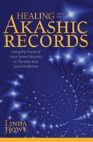 Healing Through the Akashic Records : Using the Power of Your Sacred Wounds t...