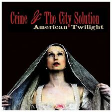 CRIME & THE CITY SOLUTION - AMERICAN TWILIGHT  CD NEU