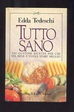 Edda Tedeschi, Tutto sano ,350 gustose ricette ,cucina  R