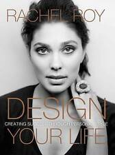 Design Your Life: Creating Success Through Personal Style by Roy, Rachel